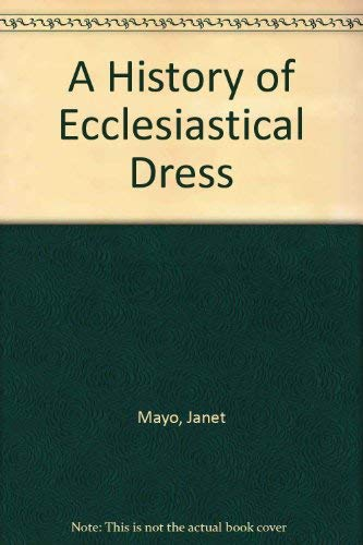 9780841909830: A History of Ecclesiastical Dress