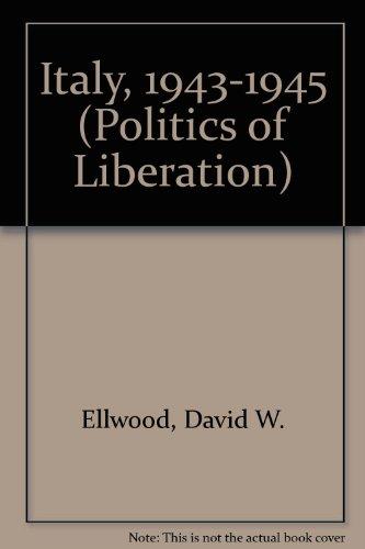 9780841909878: Italy, 1943-1945 (Politics of Liberation)