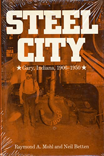 9780841910102: Steel City: Urban and Ethnic Patterns in Gary, Indiana, 1906-1950