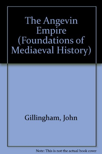 9780841910126: The Angevin Empire (Foundations of Medieval History Series)