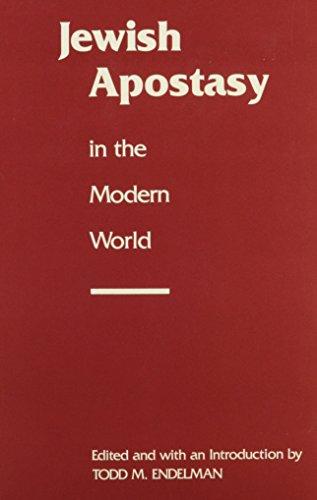 Jewish Apostasy in the Modern World: Endelman, Todd M. [Editor]