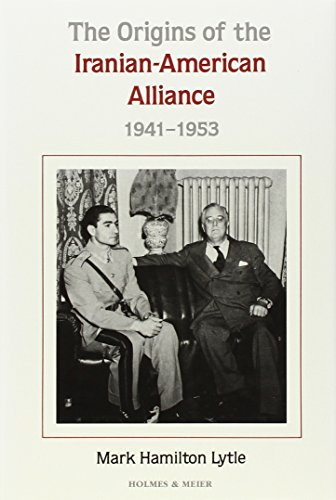 9780841910607: The Origins of the Iranian-American Alliance, 1941-1953