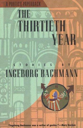9780841910690: Thirtieth Year: Stories by Ingeborg Bachmann (Modern German Voices Series)