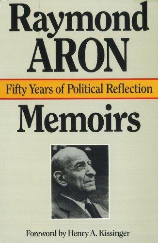 Memoirs: Fifty Years of Political Reflection: Aron, Raymond