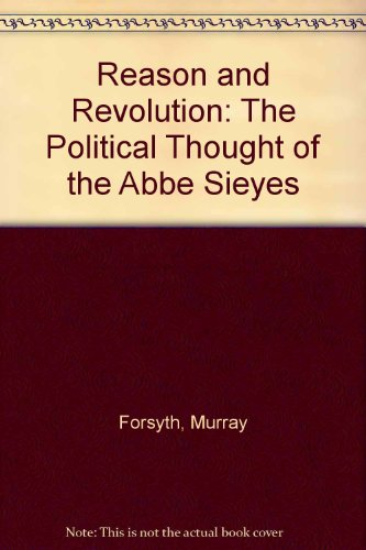 9780841911437: Reason and Revolution: The Political Thought of the Abbe Sieyes