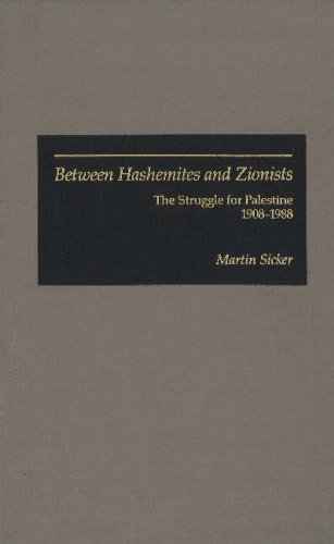 9780841911765: Between Hashemites and Zionists: The Struggle for Palestine, 1908-1988