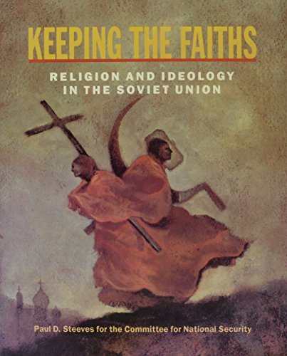 9780841912038: Keeping the Faiths: Religion and Ideology in the Soviet Union (Beyond the Kremlin)