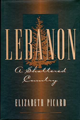 9780841912335: Lebanon: A Shattered Country : Myths and Realities of the Wars in Lebanon