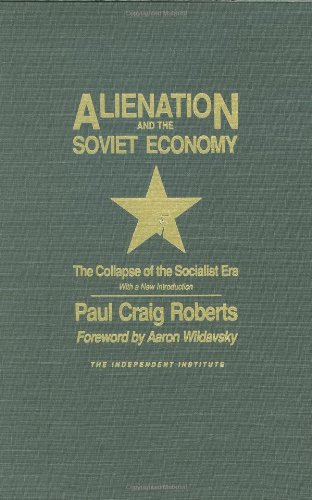 9780841912472: Alienation and the Soviet Economy: The Collapse of the Socialist Era (Independent Studies in Political Economy)