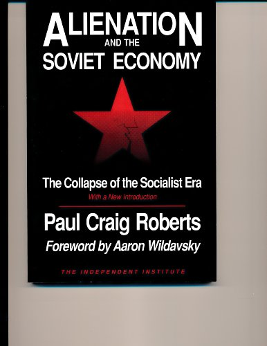 9780841912489: Alienation and the Soviet Economy: The Collapse of the Socialist Era (Independent Studies in Political Economy)