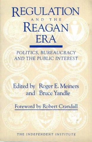 9780841912717: Regulation and the Reagan Era: Politics, Bureaucracy and the Public Interest