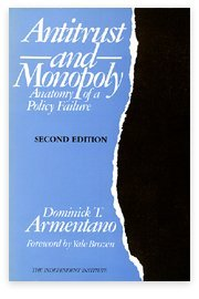 9780841912748: Antitrust and Monopoly: Anatomy of a Policy Failure (Independent Studies in Political Economy)