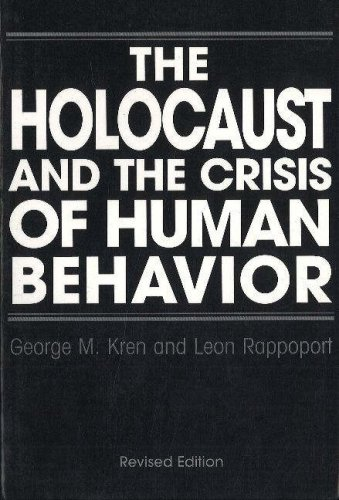 9780841913059: The Holocaust and the Crisis of Human Behavior