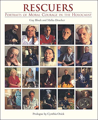 Rescuers Portraits of Moral Courage in the Holocaust: Block, Gay And Drucker, Malka