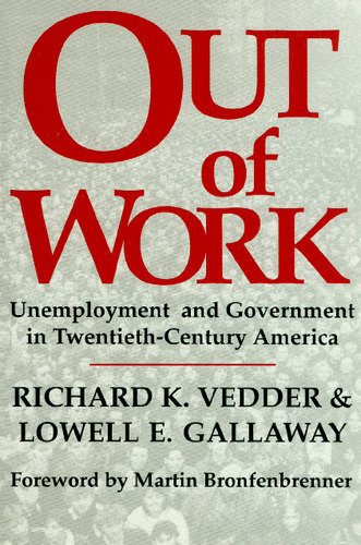 9780841913240: Out of Work: Unemployment and Government in Twentieth Century America (Independent Studies in Political Economy)