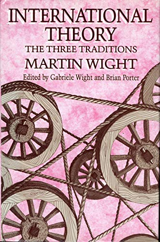 9780841913257: International Theory: The Three Traditions