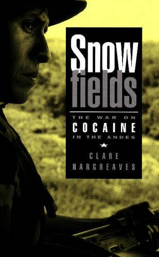 9780841913288: Snowfields: The War on Cocaine in the Andes