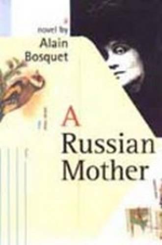 A Russian Mother: Alain Bosquet