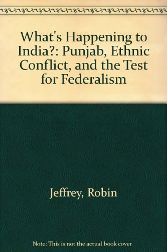 9780841913516: What's Happening to India: Punjab, Ethnic Conflict and the Test for Federalism