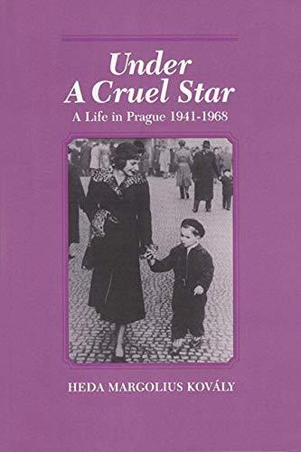 9780841913776: Under a Cruel Star: A Life in Prague, 1941-1968