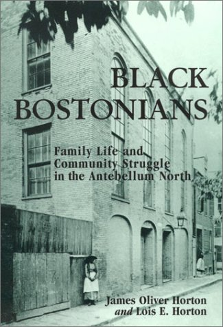 9780841913790: Black Bostonians: Family Life and Community Struggle in the Antebellum North