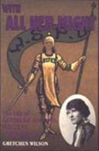 9780841913868: With All Her Might: The Life of Gertrude Harding Militant Suffragette