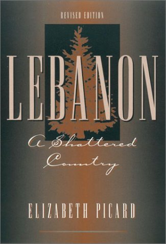9780841914155: Lebanon: A Shattered Country: Myths and Realities of the Wars in Lebanon, Revised Edition