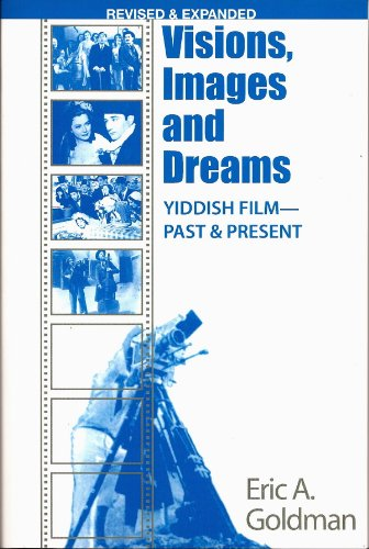 9780841914377: Visions, Images and Dreams: Yiddish Film Past And Present, Revised Edition