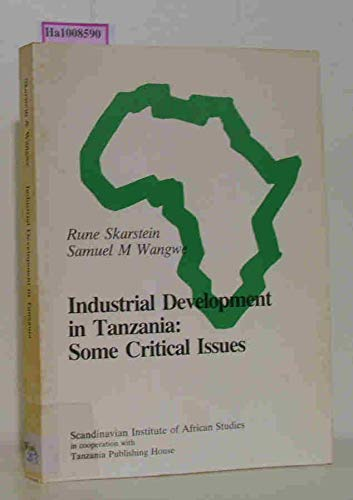 9780841997769: Industrial Development in Tanzania: Some Critical Issues (Scandinavian Institute of African Studies Series)