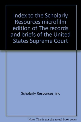 9780842020640: Index to the Scholarly Resources microfilm edition of The records and briefs of the United States Supreme Court