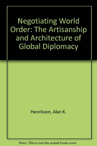 9780842022392: Negotiating World Order: The Artisanship and Architecture of Global Diplomacy