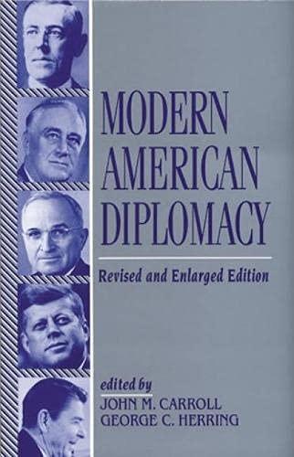 Modern American Diplomacy (0842022643) by Carroll, John J.; Herring, George C.