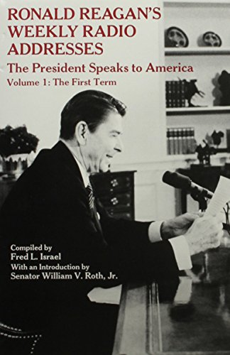 9780842022828: Ronald Reagan's Weekly Radio Addresses - The President Speaks to America: The First Term: The First Term v. 1