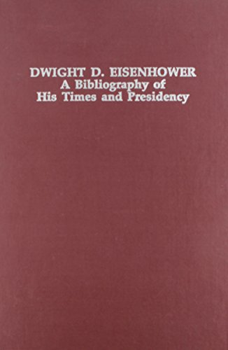 Dwight D. Eisenhower: A Bibliography of His: Lee, Alton R.