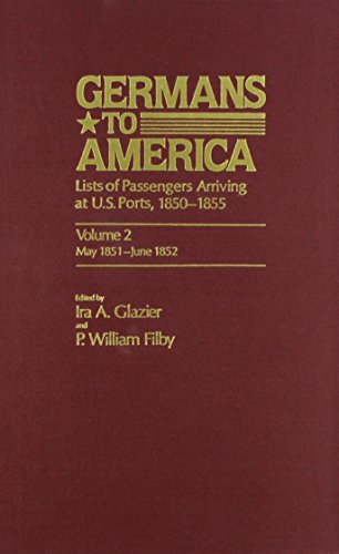 9780842023160: Germans to America: Lists of Passengers Arriving at U.S. Ports, Vol. 2: May 24, 1851-June 5, 1852