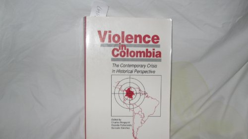 9780842023764: Violence in Colombia (Latin American Silhouettes)