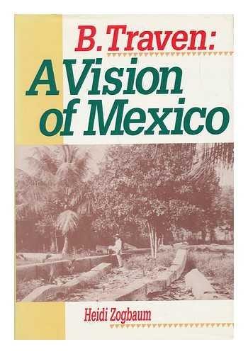 B.Traven: A Vision of Mexico (Latin American Silhouettes) (Hardback): Heidi Zogbaum