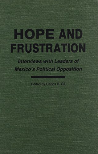 9780842023955: Hope and Frustration: Interviews With Leaders of Mexico's Political Opposition (Latin American Silhouettes)