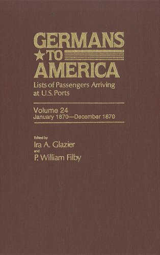 9780842024013: Germans to America: Lists of Passengers Arriving at U.S. Ports, Vol. 24: Jan. 3, 1870-Dec. 31, 1870