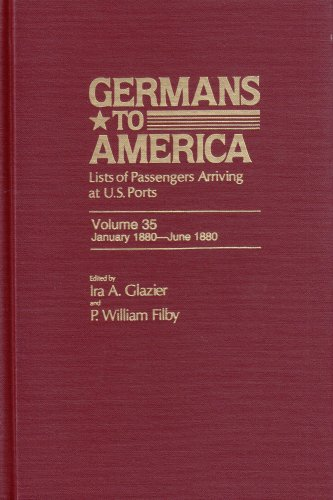 9780842024129: Germans to America, Jan. 2, 1880-June 30, 1880: Lists of Passengers Arriving at U.S. Ports