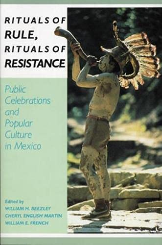 9780842024167: Rituals of Rule, Rituals of Resistance: Public Celebrations and Popular Culture in Mexico (Latin American Silhouettes)