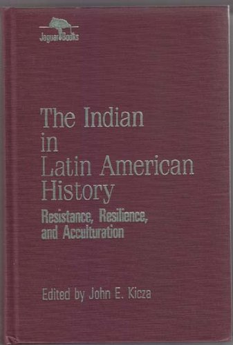 9780842024211: The Indian in Latin American History: Resistance, Resilience, and Acculturation (Jaguar Books on Latin America (Cloth), No 1)