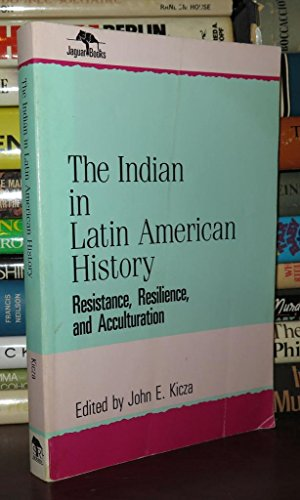 9780842024259: The Indian in Latin American History: Resistance, Resilience, and Acculturation (Jaguar Books on Latin America (Paper), No 1)