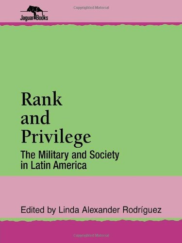 9780842024327: Rank and Privilege: The Military and Society in Latin America (Jaguar Books on Latin America)