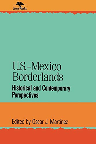 9780842024471: U.S.-Mexico Borderlands: Historical and Contemporary Perspectives (Jaguar Books on Latin America)