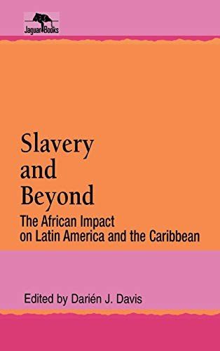 9780842024846: Slavery and Beyond: The African Impact on Latin America and the Caribbean (Jaguar Books on Latin America)