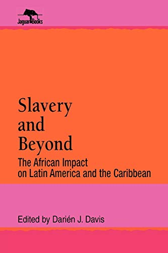 9780842024853: Slavery and Beyond: The African Impact on Latin America and the Caribbean (Jaguar Books on Latin America)