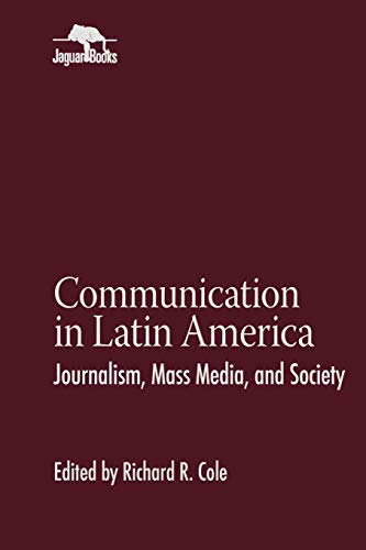 9780842025584: Communication in Latin America: Journalism, Mass Media, and Society (Jaguar Books on Latin America)