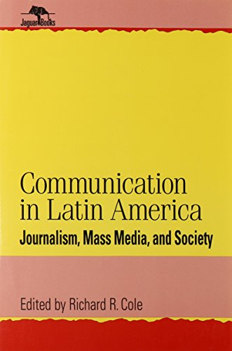 9780842025591: Communication in Latin America: Journalism, Mass Media, and Society (Jaguar Books on Latin America)