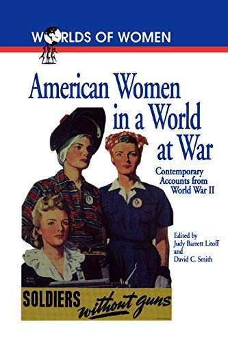 9780842025713: American Women in a World at War: Contemporary Accounts from World War II (The Worlds of Women Series)